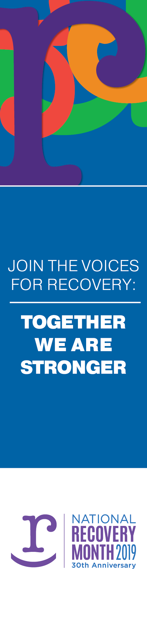 National Recovery Month. Join the Voices of Recovery: Together We Are Stronger. September 2019.